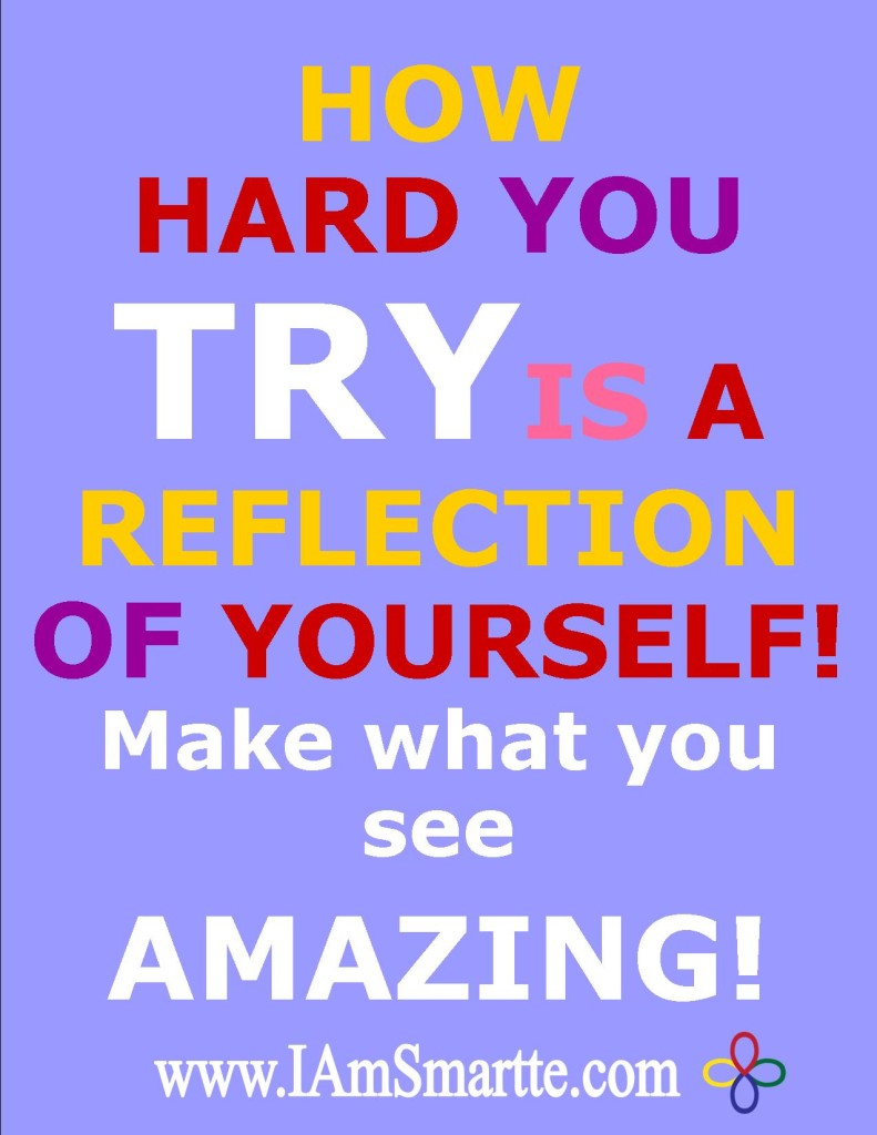 How hard you try is a reflection of yourself