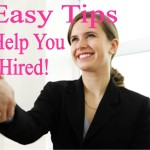 Easy Tips on How to Get Hired